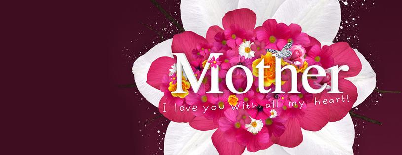 Happy Mother Day 2013 facebook fb timeline cover banners 21 كفرات للفيس بوك بمناسبه عيد الام 2015  اجمل كفرات عيد الام 2016