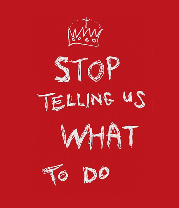 Stop-Telling-us-what-to-do