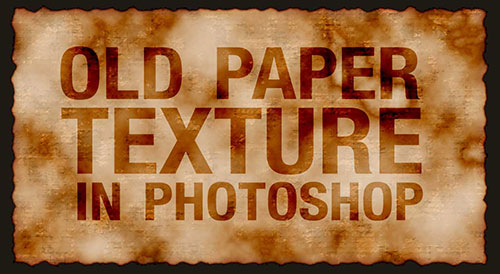 Old-Paper-Texture-Photoshop-Tutorial