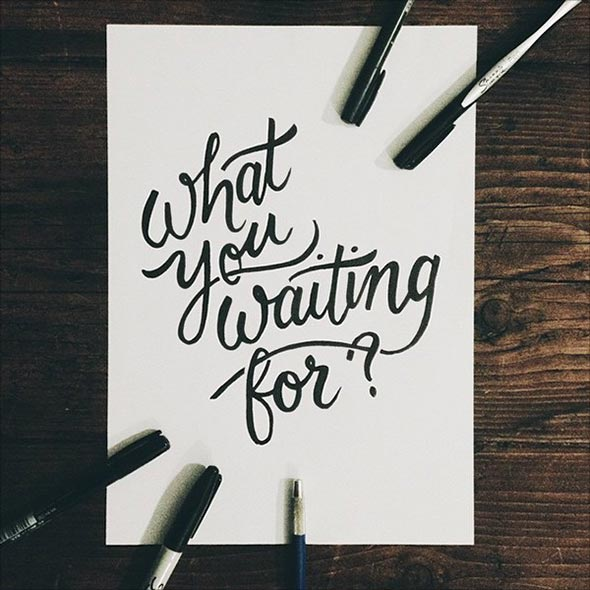 65 Motivational And Inspirational Hand Lettering Quotes