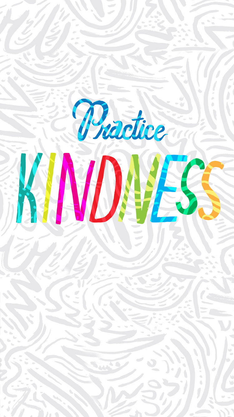 Practice Kindness Quote Iphone 6 Wallpaper Bubbly