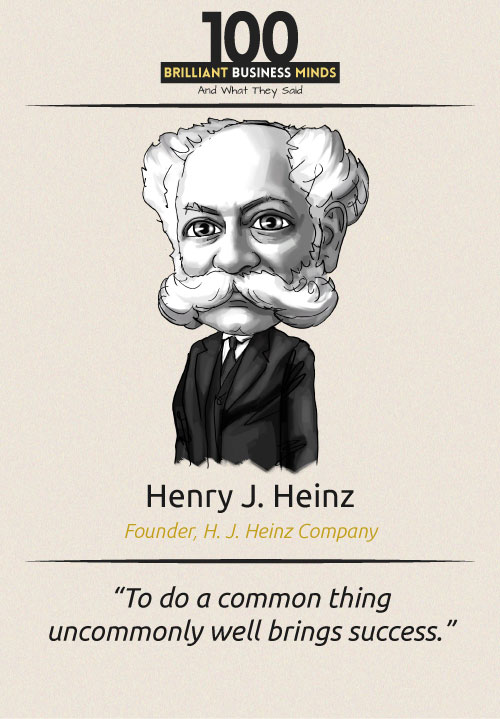 Henry-J.-Heinz-Inspirational-Quote