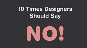 10-Times-Graphic-Designers-Should-Say-NO-To-Clients