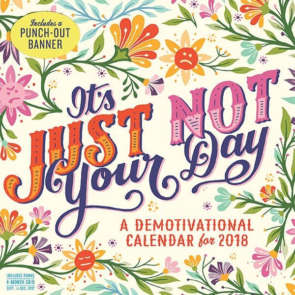It's-Just-Not-Your-Day-Wall-Calendar-2018